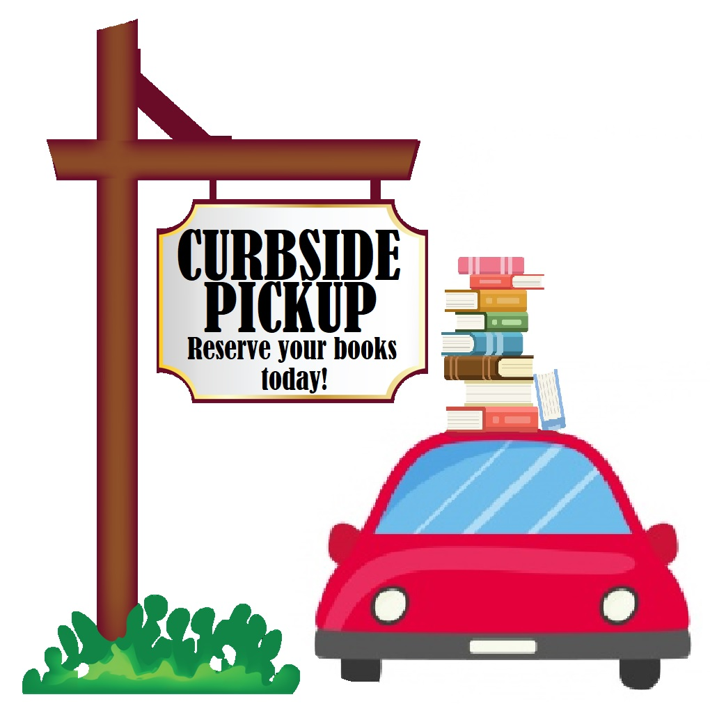Curbside Pickup, reserve your books today